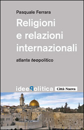 Religioni e relazioni internazionali. Atlante teopolitico