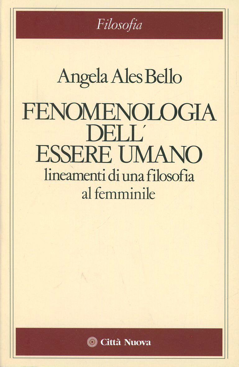 Fenomenologia dell'essere umano. Lineamenti di una filosofia al femminile