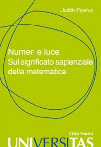 Libro Numeri e luce. Sul significato sapienziale della matematica Judith Povilus