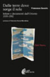 Foto Cover di Dalle terre dove sorge il sole. Lettere e documenti dall'Oriente 1535-1552, Libro di Francesco Saverio, edito da Città Nuova