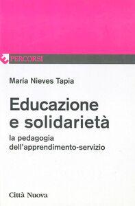 Libro Educazione e solidarietà. La pedagogia dell'apprendimento-servizio M. Nieves Tapia
