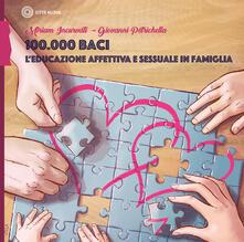 Ipabsantonioabatetrino.it 100.000 baci. L'educazione affettiva e sessuale in famiglia Image