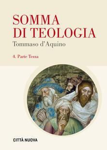 Somma di teologia. Testo latino a fronte. Vol. 4: Parte terza. - d'Aquino (san) Tommaso - copertina