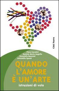 Foto Cover di Quando l'amore è un'arte. Istruzioni di volo, Libro di  edito da Città Nuova