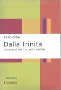Dalla Trinità. L'avvento di Dio tra storia e profezia - Piero Coda - copertina