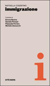 Foto Cover di Immigrazione, Libro di Raffaella Cosentino, edito da Città Nuova