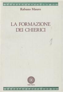 Libro La formazione dei chierici Mauro Rabano