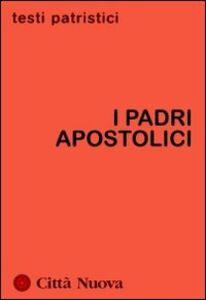 Foto Cover di I Padri apostolici, Libro di  edito da Città Nuova