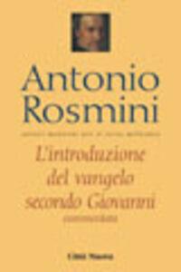 Foto Cover di L' introduzione del vangelo secondo Giovanni, Libro di Antonio Rosmini, edito da Città Nuova