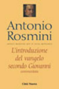 Libro L' introduzione del vangelo secondo Giovanni Antonio Rosmini