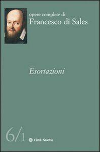 Libro Esortazioni. Vol. 6\1 Francesco di Sales (san)