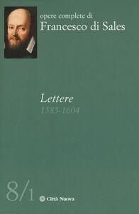 Libro Lettere (1585-1604). Vol. 8\1 Francesco di Sales (san)