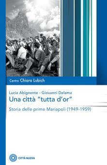 Premioquesti.it Una città «tutta d'or». Storia delle prime Mariapoli (1949-1959) Image