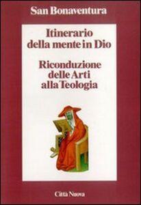 Foto Cover di Itinerario della mente in Dio. Riconduzione delle arti alla teologia, Libro di Bonaventura (san), edito da Città Nuova