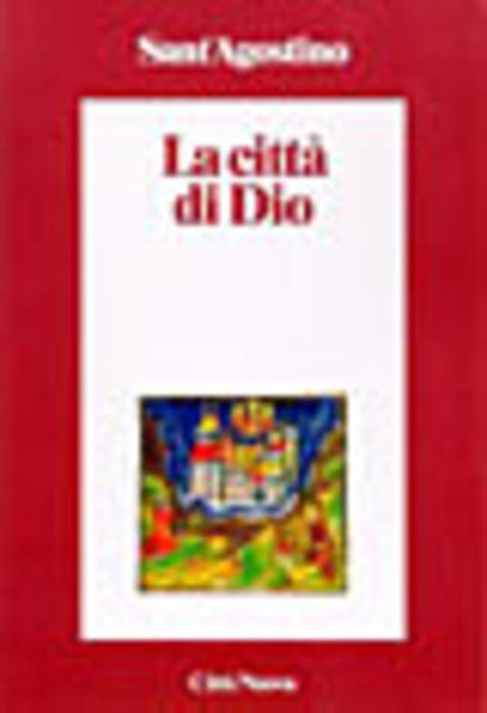 La città di Dio - Agostino (sant') - copertina
