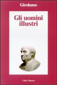 Libro Gli uomini illustri Girolamo (san)