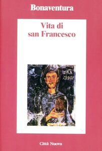 Foto Cover di Vita di San Francesco, Libro di Bonaventura (san), edito da Città Nuova