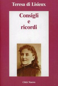 Libro Consigli e ricordi Teresa di Lisieux (santa)