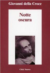Foto Cover di Notte oscura, Libro di Giovanni della Croce (san), edito da Città Nuova