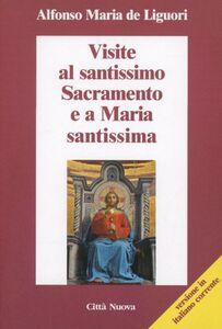 Libro Visite al santissimo sacramento e a Maria santissima Alfonso Maria de' Liguori (sant')