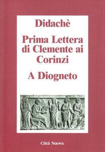Libro Didachè-Prima lettera di Clemente ai Corinzi-A Diogneto