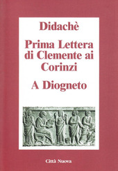 Didachè-Prima lettera di Clemente ai Corinzi-A Diogneto