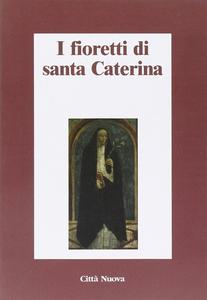 Libro I fioretti di santa Caterina