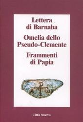 Lettera di Barnaba-Omelia dello Pseudo-Clemente-Frammenti di Papia