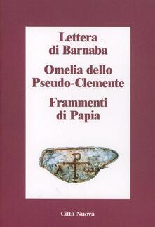 Teamforchildrenvicenza.it Lettera di Barnaba-Omelia dello Pseudo-Clemente-Frammenti di Papia Image