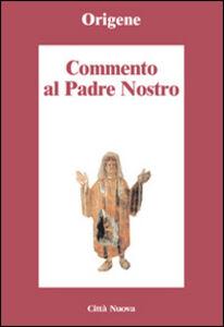 Libro Commento al Padre Nostro Origene