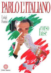 Libro Parlo l'italiano. Corso base Luigi Furnò