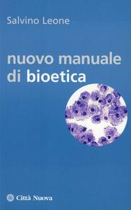 Libro Nuovo manuale di bioetica Salvino Leone