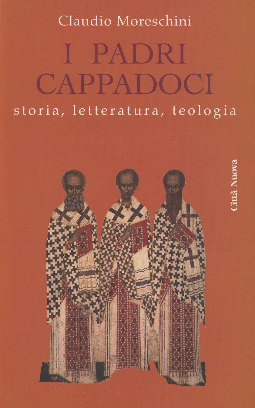 I padri cappadoci. Storia, letteratura, teologia