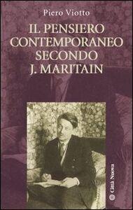 Foto Cover di Il pensiero contemporaneo secondo J. Maritain, Libro di Piero Viotto, edito da Città Nuova