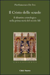 Il Cristo delle scuole. Il dibattito cristologico nella prima metà del secolo XII