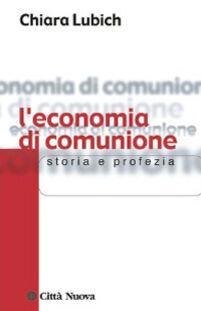 L' economia di comunione. Storia e profezia