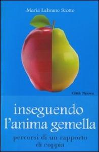 Libro Inseguendo l'anima gemella Maria Scotto Lubrano