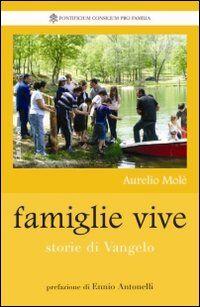 Famiglie vive. Storie di vangelo