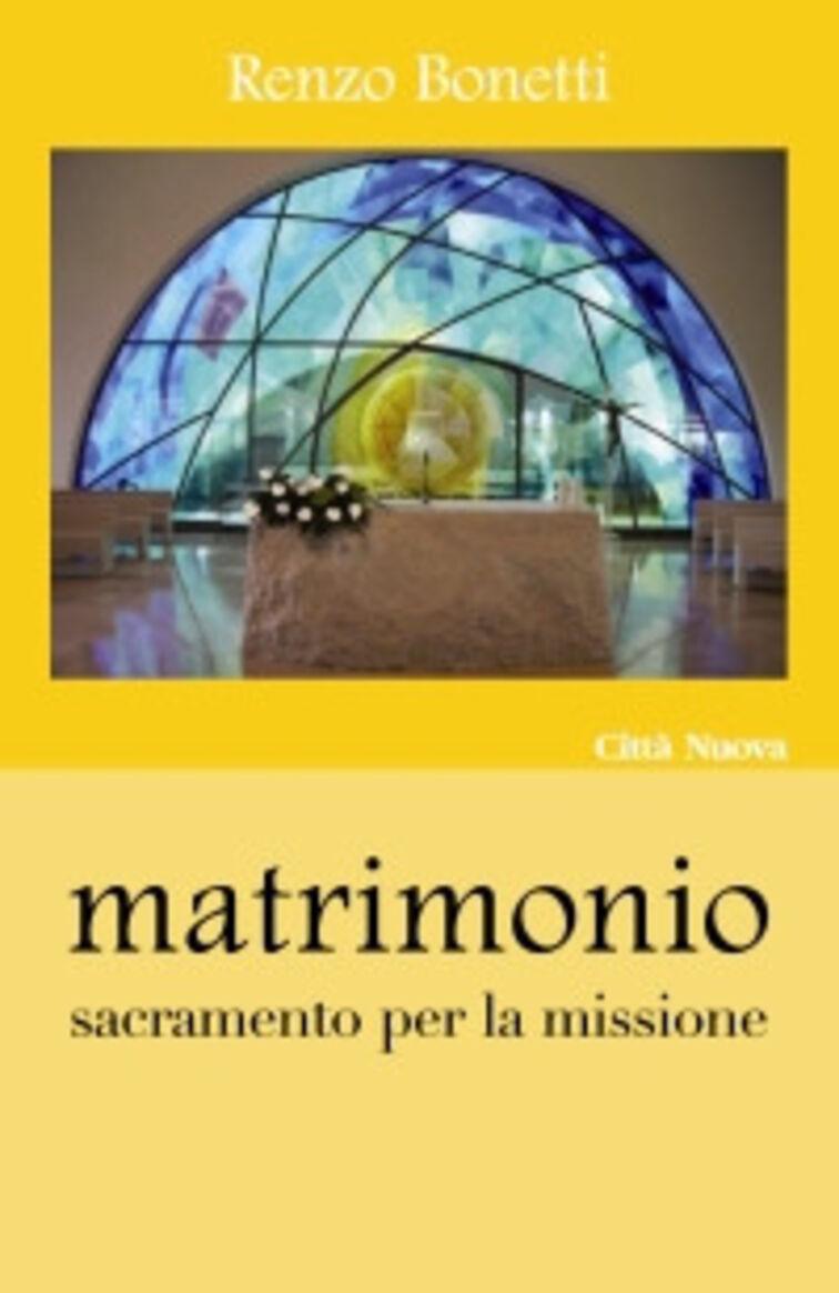 Matrimonio. Sacramento per la missione