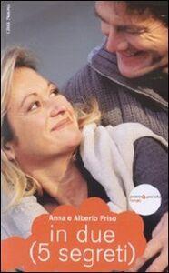 Foto Cover di In due (5 segreti), Libro di Anna Friso,Alberto Friso, edito da Città Nuova
