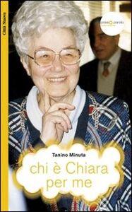 Foto Cover di Chi è Chiara per me, Libro di Tanino Minuta, edito da Città Nuova