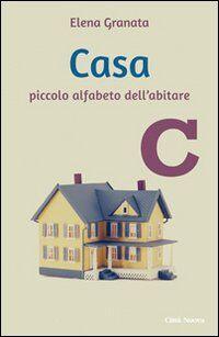 Casa. Piccolo alfabeto dell'abitare