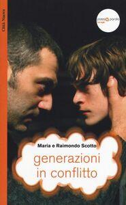 Foto Cover di Generazioni in conflitto. La dimensione creativa dello scontro tra genitori e figli, Libro di Raimondo Scotto,Maria Scotto, edito da Città Nuova