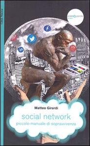 Libro Social network, piccolo manuale di sopravvivenza Matteo Girardi