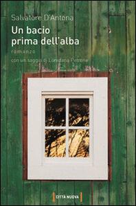 Libro Un bacio prima dell'alba Salvatore D'Antona