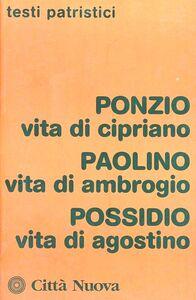 Libro Vita di Cipriano-Vita di Ambrogio-Vita di Agostino Elena Ponzi , Paolino di Milano , Possidio