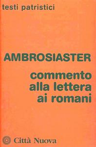 Libro Commento alla Lettera ai romani Ambrosiaster