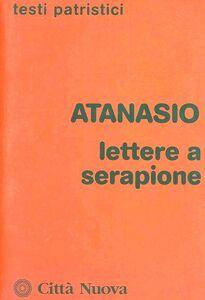 Libro Lettere a Serapione. Lo spirito santo Atanasio (sant')
