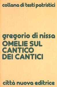 Libro Omelie sul Cantico dei Cantici Gregorio di Nissa (san)