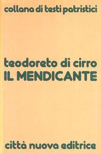 Foto Cover di Il mendicante, Libro di Teodoreto di Ciro, edito da Città Nuova